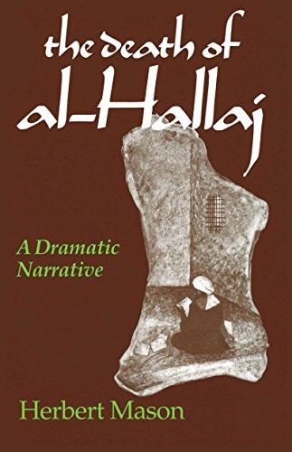 Death of al-Hallaj, The: A Dramatic Narrative