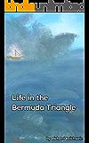 Life in the Bermuda Triangle: Book One
