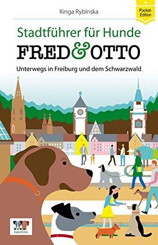 FRED & OTTO unterwegs in Freiburg und dem Schwarzwald: Stadtführer für Hunde (Pocket-Edition)