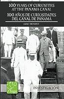 Dirigida a turistas, docentes, estudiantes, personas vinculadas a la rama del turismo y al público en general, nace la publicación «100 años de curiosidades del Canal de Panamá», que usted tiene en sus manos. Su autor, Jaime Troyano, un guía ...