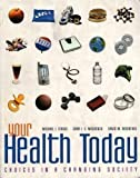 Your Health Today : Choices in a Changing Society, Teague, Michael L. and Mackenzie, Sara L. C., 0073284955