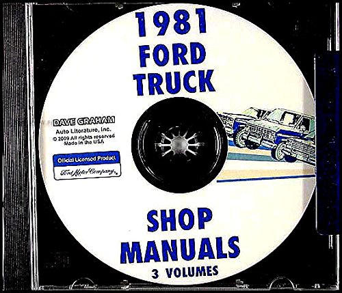 1981 FORD TRUCK, VAN & PICKUP FACTORY REPAIR SHOP & SERVICE MANUAL CD Covers Bronco, F-100 F-150 F-250 F-350, Ranger, Econoline, E-100 E-150 E250 E350