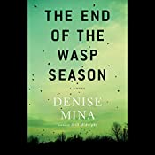 The End of the Wasp Season: A Novel | Denise Mina