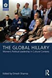 The Global Hillary: Women's Political Leadership in Cultural Contexts (LEADERSHIP: Research and Practice)