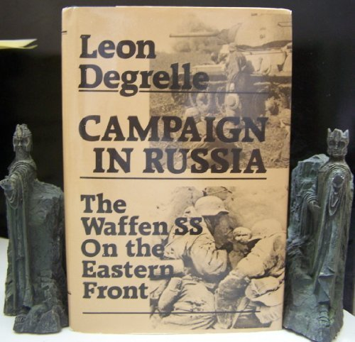 Campaign in Russia: The Waffen Ss on the Eastern Front