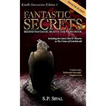 Fantastic Secrets Behind Fantastic Beasts: The Video Book 1 - Worldbuilding: Including the Latest Clues and Theories to The Crimes of Grindelwald (Fantastic Secrets Video Book)