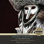 Scaramouche: A Romance of the French Revolution | Rafael Sabatini