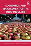 Economics and Management of the Food Industry, Jeffrey H. Dorfman, 0415539927