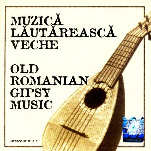 - Muzica Lautareasca Veche (Old Romanian Gypsy Music)