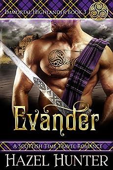Evander (Immortal Highlander Book 3): A Scottish Time Travel Romance by [Hunter, Hazel]