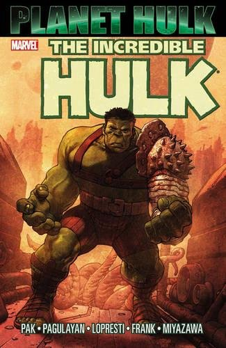 Incredible Hulk: Planet Hulk (Planet Hulk Series)