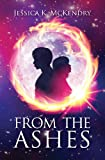 From the Ashes, Jessica Mckendry, 1480287075