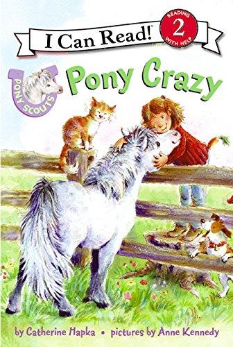Pony Scouts: Pony Crazy (I Can Read Level 2) by Hapka, Catherine/ Kennedy, Anne (ILT)