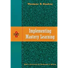 Implementing Mastery Learning by Thomas R. Guskey (1996-03-04)