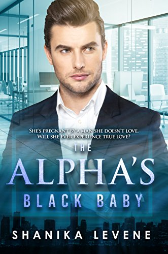 Search : The Alpha's Black Baby: BWWM Romance (Alpha's From Money Book 9)