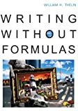 Writing without Formulas (with 2009 MLA Update Card) 1st Edition