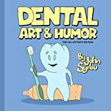 Dental Art and Humor: The Collector's Edition