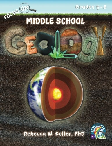 Focus On Middle School Geology Student Textbook (softcover) (Real Science-4-Kids)