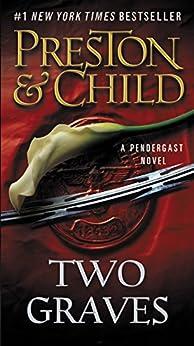 Two Graves (Pendergast Series Book 12) by [Preston, Douglas, Child, Lincoln]