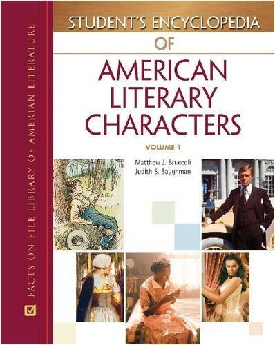 Student's Encyclopedia of American Literary Characters (Facts on File Library of American Literature) 1st Edition by Bruccoli, Matthew Joseph published by Facts on File Hardcover ebook
