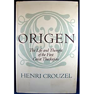 Origen - The Life and Thought of the First Great Theologian