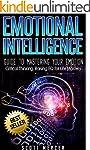 Emotional Intelligence: Guide to Mast...