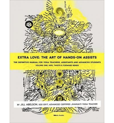 [ Extra Love: The Art of Hands-On Assists - The Definitive Manual for Yoga Teachers, Assistants and Advanced Students, Volume One Abelson, Jill ( Author ) ] { Paperback } 2011 ebook