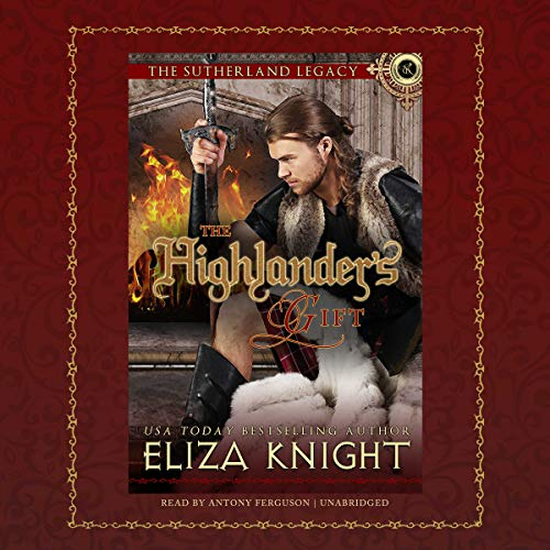 The Highlander's Gift: The Sutherland Legacy Series, Book 1