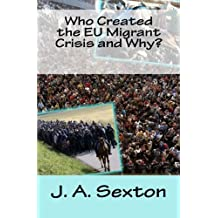 Who Created the EU Migrant Crisis and Why?