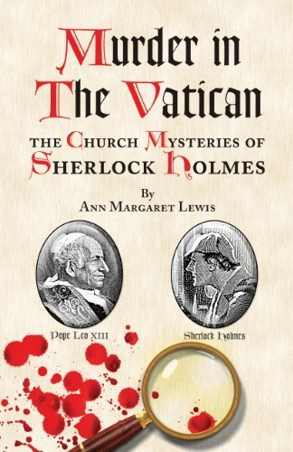 Murder in The Vatican: The Church Mysteries of Sherlock Holmes by Ann Margaret Lewis (2010-08-16)