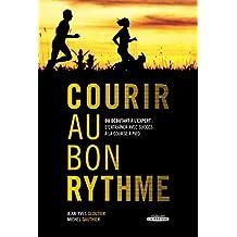Courir au bon rythme (French Edition)