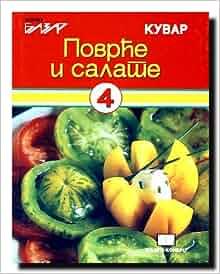 Povrce i salate : najvazniji recepti, izbor sastojaka i korisni saveti
