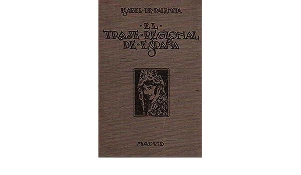 El Traje Regional en España: Amazon.es: Isabel de Palencia ...
