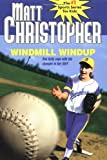 Windmill Windup, Matt Christopher, 0316144320