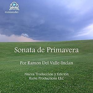 Sonata de Primavera: Memorias del Marqués de Bradomín [Spring Sonata: Memoirs of the Marquis of Bradomín] Audiobook