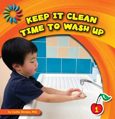 Download Keep It Clean Time to Wash Up (21st Century Basic Skills Library) ebook