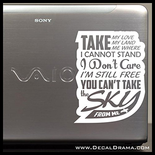 Take My Love Take My Land You Can't Take The SKY from Me Vinyl Decal | Firefly Serenity Browncoats Malcolm Reynolds Reavers Jayne Cobb SHINY River Tam Misbehave | Cars Trucks Laptops | Made in USA