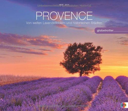Provence Globetrotter 2014: Von weiten Lavendelfeldern und historischen Städten