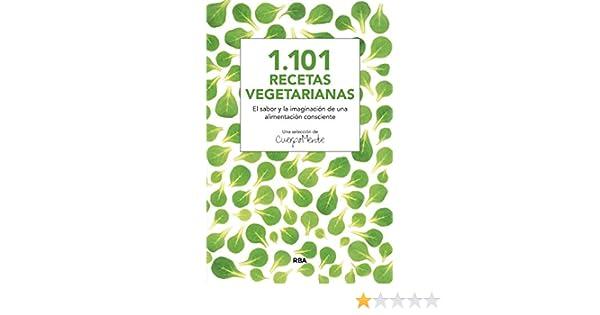 Amazon.com: 1.101 recetas vegetarianas (INTEGRAL GENERAL) (Spanish Edition) eBook: Cuerpomente, Santiago Ávalos, Silvia Beltrán, Esmeralda Berbel, ...