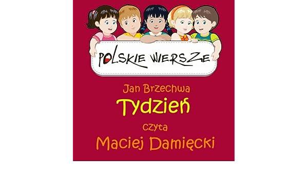 Polskie Wiersze Jan Brzechwa Tydzien De Maciej Damiecki