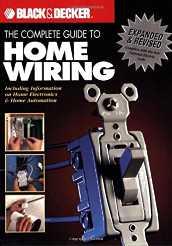 the black decker complete guide to home wiring including rh amazon com wiring diagram black & decker black and decker advanced home wiring