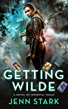 Getting Wilde: A Novel of Immortal Vegas