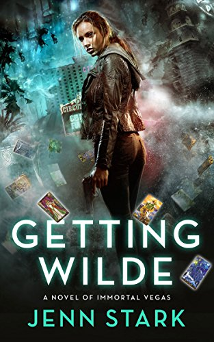 Getting Wilde: Immortal Vegas, Book 1 by [Stark, Jenn]