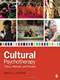 Cultural Psychotherapy : Theory, Methods, and Practice, La Roche, Martin J., 145222515X