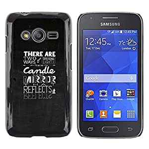 Shell-Star Arte & diseño plástico duro Fundas Cover Cubre Hard Case Cover para Samsung Galaxy Ace4 / Galaxy Ace 4 LTE / SM-G313F ( Typography Emotional Message )