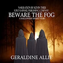 Beware the Fog: A Halloween Short Story Audiobook by Geraldine Allie Narrated by Kevin Theis