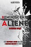 Reminiscenze Aliene: Come Recuperare I Ricordi Delle Abductions E Conoscere Finalmente Gli Scopi Degli Et