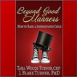 Beyond Good Manners