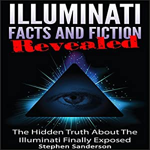 Illuminati Facts and Fiction Revealed Audiobook