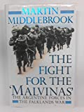 The Fight for the Malvinas: The Argentine Forces in the Falklands War by Martin Middlebrook (1989-08-10)